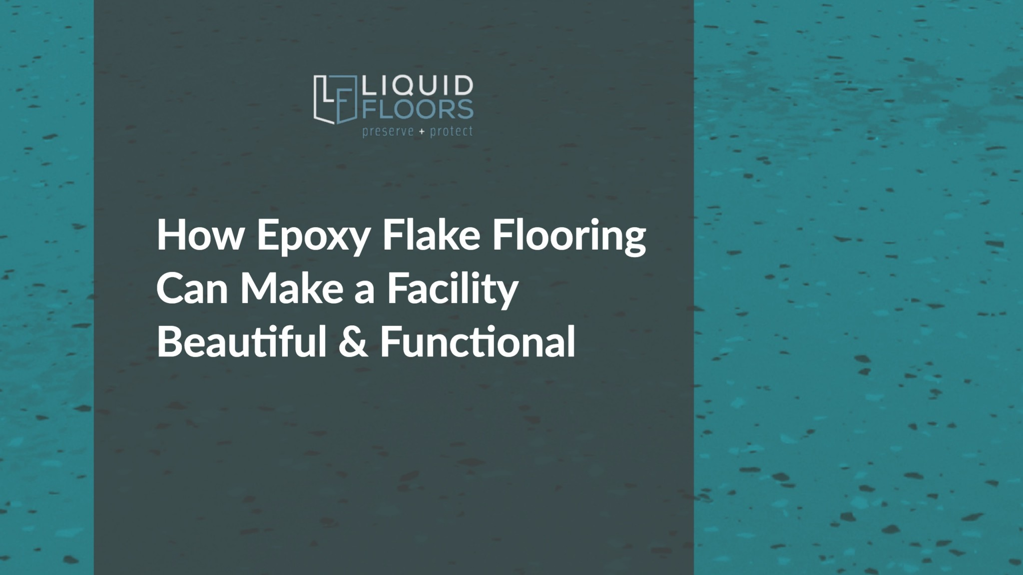 How Epoxy Flake Flooring Can Make a Facility Beautiful & Functional