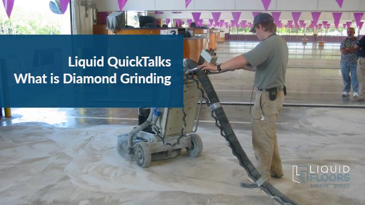 Liquid QuickTalks: What is Diamond Grinding?